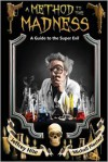A Method to the Madness: A Guide to the Super Evil - Jeffrey a. Hite (Editor),  Michell Plested (Editor)