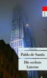 Die sechste Laterne - Pablo De Santis