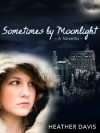 Sometimes by Moonlight - Heather Davis