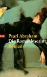 Die Romanleserin - Pearl Abraham, Rosemarie Bosshard