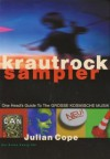 KrautRockSampler. One Heads. Guide the the Grosse. Kosmische Musik - Julian Cope