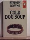 Cold Dog Soup - Stephen Dobyns