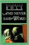 And Never Said a Word - Heinrich Böll, Leila Vennewitz