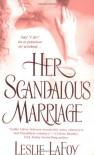 Her Scandalous Marriage - Leslie LaFoy