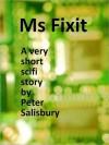 Ms Fixit - Peter Salisbury