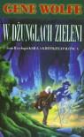W dżunglach zieleni - Gene Wolfe