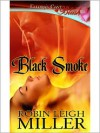 Black Smoke - Robin Leigh Miller