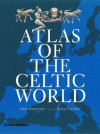 Atlas of the Celtic World - John Haywood, Barry W. Cunliffe