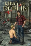 King of Dublin - Lisa Henry, Heidi Belleau