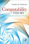 Computability Theory: An Introduction to Recursion Theory - Herbert B. Enderton