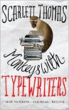 Monkeys with Typewriters: How to Write Fiction and Unlock the Secret Power of Stories - Scarlett Thomas