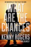What Are the Chances - Kenny Rogers, Mike Blakely