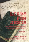 Liars For Jesus: The Religious Right's Alternate Version of American History, Vol. 1 - Chris Rodda