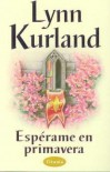 Espérame en primavera (Titania bolsillo) - Lynn Kurland
