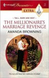 The Millionaire's Marriage Revenge: Tall, Dark and Sexy - Amanda Browning