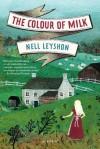 The Colour of Milk: A Novel - Nell Leyshon