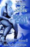Naughty Hot Shots: Booty Call - Benjamin T. Russell, Michelle Chatton