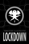 Lockdown - Timothy O. Goyette