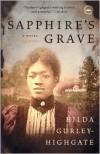 Sapphire's Grave - Hilda Gurley-Highgate,  Hilda Gurley Highgate