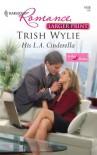 His L.A. Cinderella (Harlequin Larger Print Romance) - Trish Wylie