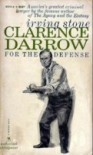 Clarence Darrow for the Defense - Irving Stone