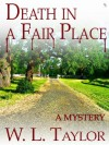 Death in a Fair Place: A Bill Felkin Mystery - W.L. Taylor