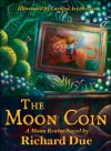 The Moon Coin - Richard Due, Carolyn Arcabascio