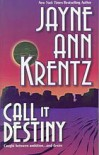 Call It Destiny - Jayne Ann Krentz