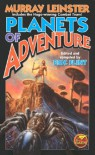 Planets of Adventure - Murray Leinster, Eric Flint, Guy Gordon