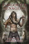 Forgotten Menagerie - Kate Lowell, Alex Whitehall, Avery Vanderlyle, Angelia Sparrow, Cari Z., Amanda Ching