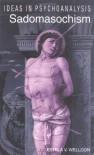 Ideas in Psychoanalysis: Sadomasochism - Estela V. Welldon