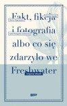 Fakt, fikcja i fotografia albo co się zdarzyło we Freshwater - Virginia Woolf