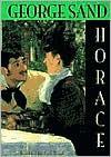 Horace - George Sand, Zack Rogow