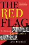 The Red Flag: A History of Communism - David Priestland
