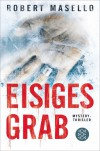 Eisiges Grab: Mystery-Thriller - Robert Phillip Masello, Maria Poets