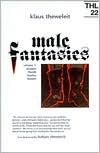 Male Fantasies: Volume 1: Women, Floods, Bodies, History - Klaus Theweleit, Barbara Ehrenreich, Chris Turner