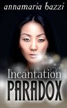 Incantation Paradox - annamaria bazzi