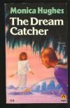 The Dream Catcher (A Magnet Book) - Monica Hughes