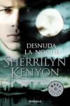 Desnuda la noche (Dark-Hunter, #9; Were-Hunter, #4) - Sherrilyn Kenyon