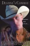 Destiny's Cowboy - Kendra Mei Chailyn