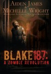 Blake 187: A Zombie Revolution - Michelle Wright, Aiden James