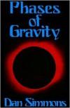 Phases of Gravity - Dan Simmons