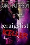The Craigslist Killer (A Digital Short) - Aaron Patterson