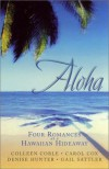 Aloha: Love, Suite Love/Fixed by Love/Game of Love/It All Adds Up to Love (Inspirational Romance Collection) - Colleen Coble, Carol Cox, Denise Hunter, Gail Sattler