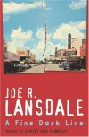 A Fine Dark L Ine - Joe R. Lansdale
