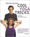 Cool Yoga Tricks - Miriam Austin