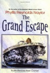 The Grand Escape - Phyllis Reynolds Naylor