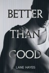 Better Than Good - Lane Hayes
