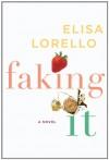 Faking It - Elisa Lorello
