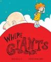 Where Giants Hide - Mij Kelly, Ross Collins